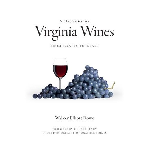 A History of Virginia Wines: From Grape to Glass